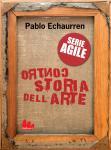 Pablo Echaurren - Controstoria dell'arte