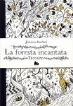Johanna Basford - La foresta incantata. Taccuino