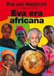 Rita Levi-Montalcini - Giuseppina Tripodi - Eva era africana